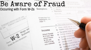 Be Aware of Fraud W-2s